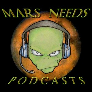 Mars Needs Podcasts #119- Heartbreaker And The Fart