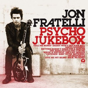 First Impressions: Jon Fratelli- Psycho Jukebox